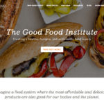 The Good Food Institute is a U.S. based NGO that offers strategic support and lobbies on behalf of plant based protein companies. It is the driver behind the clean meat label. | Screencap via gfi.org