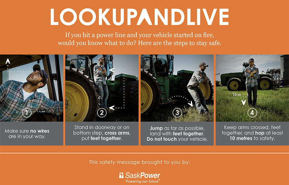 "On April 23, SaskPower announced its annual ""Look up and Live"" campaign, reminding farmers to take an extra minute or two when operating machinery around power lines. 