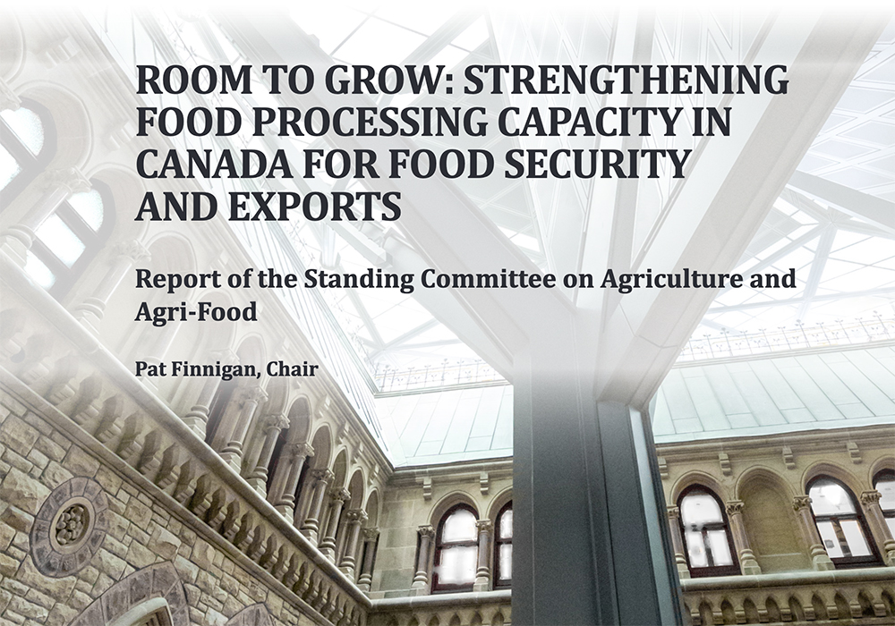 "MPs from each of Canada's major political parties took part in conducting the study, called ""Room to Grow: Strengthening Food Processing Capacity in Canada for Food Security and Exports."" 